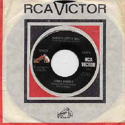 Greene, Lorne - Daddy's Little Girl (Favorite for -Father/Daughter Dance- at Wedding Receptions)/I Love A Rainbow (with RCA company sleeve) - VG7/ - 45 rpm Records