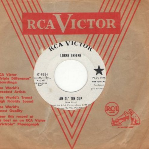 Greene, Lorne - An Ol' Tin Cup (And A Battered Ol' Coffee Pot)/Sand (DJ advance pressing with RCA company sleeve) - NM9/ - 45 rpm Records