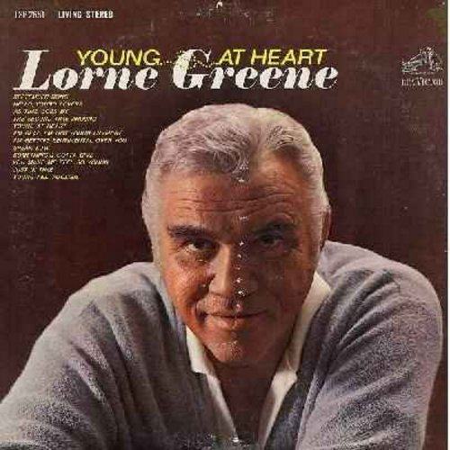 Greene, Lorne - Young At Heart: Septmeber Song, As Time Goes By, Something's Gotta Give, You Make Me Feel So Young, The Second Time Around (Vinyl STEREO LP record) - EX8/VG7 - LP Records