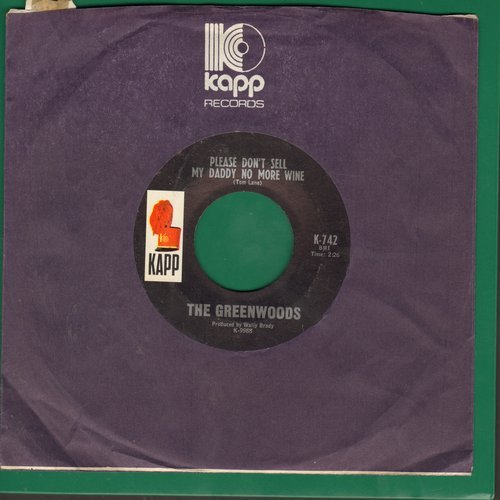 Greenwoods - Please Don't Sell My Daddy No More Wine/Southbound (with Kapp company sleeve) - NM9/ - 45 rpm Records