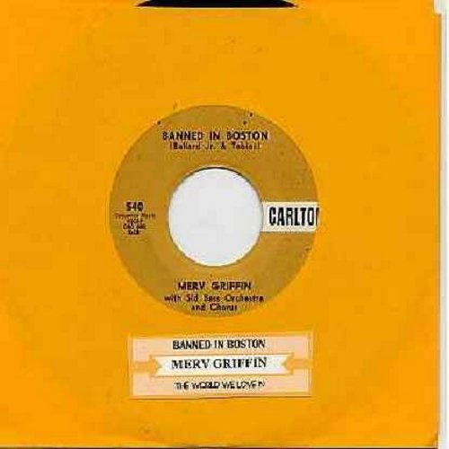 Griffin, Merv - Banned In Boston/The World We Love In (with juke box label) - EX8/ - 45 rpm Records