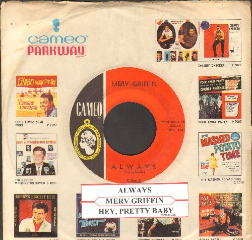 Griffin, Merv - Hey, Pretty Baby/Always (RARE Jazz-Lounge 2-sider with vintage Cameo-Parkway company sleeve and juke box label) - EX8/ - 45 rpm Records