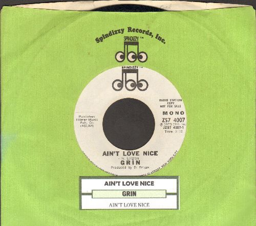 Grin - Ain't Love Nice (double-A-sided DJ advance pressing with Spindizzy company sleeve and juke box label) - EX8/ - 45 rpm Records