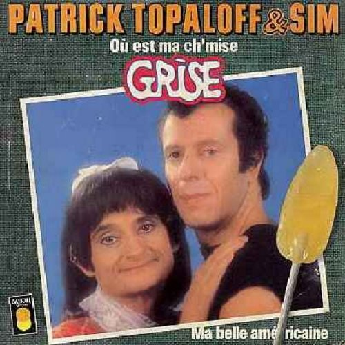 Topaloff, Patrick & Sim - Ou est ma Ch'mise Grise (You're The One That I Want)/Ma belle Americaine (Greased Lightning) (French pressing, sung in French, hilarious picture cover, parody of John Travolta & Olivia Newton John in film -Grease-) - NM9/EX8 - 45