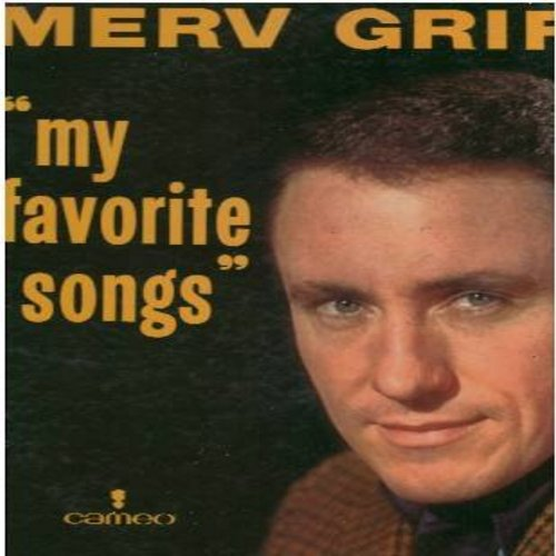 Griffin, Merv - My Favorite Songs: No Letter Today, I'm A Twelve O'Clock Fellow (In A Nine O'Clock Town), Sally Don't You Grieve, Have I Told You Lately That I Love You, The Old Piano Roll Blues (Vinyl MONO LP record, DJ advance pressing) - NM9/EX8 - LP R
