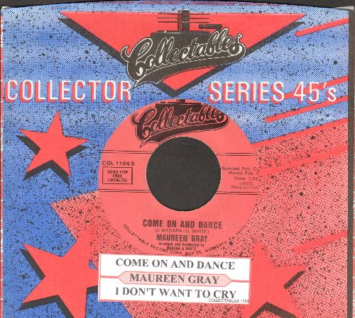 Gray, Maureen - Come On And Dance/I Don't Want To Cry (re-issue with juke box label and company sleeve) - M10/ - 45 rpm Records