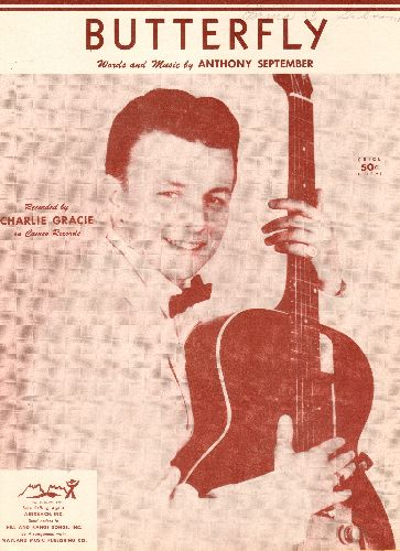 Gracie, Charlie - Butterfly - Vintage SHEET MUSIC for the Rock-A-Billy Hit by Charlie Gracie. NICE cover portrait of the Teen Idol! - EX8/ - Sheet Music