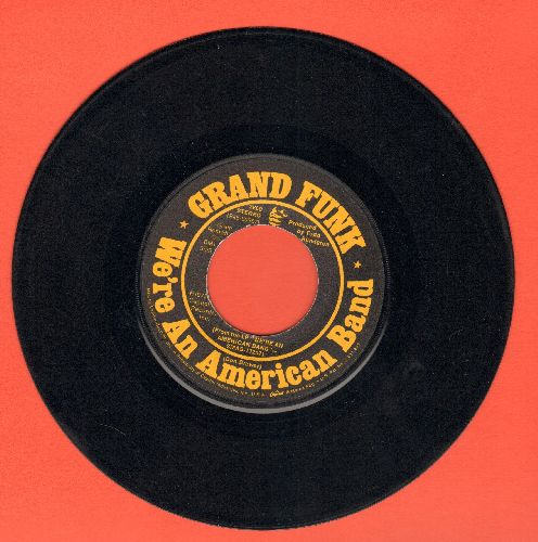 Grand Funk - We're An American Band/Creepin'  - EX8/ - 45 rpm Records