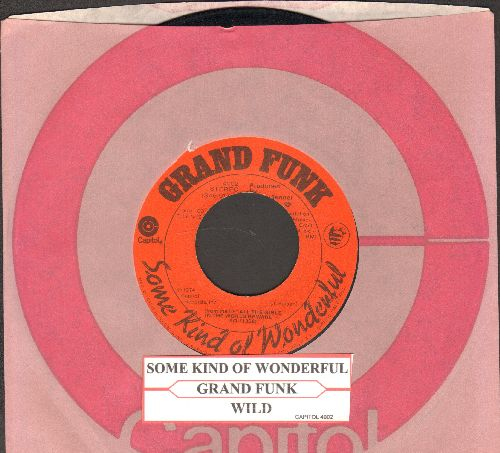Grand Funk - Some Kind Of Wonderful/Wild (with Capitol company sleeve and juke box label) - VG7/ - 45 rpm Records