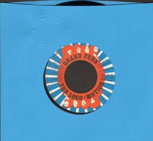Grand Funk - The Loco-Motion/Desperate & Losin' (1974 Rock Version of 1962 Little Eva NOVELTY Record) - VG7/ - 45 rpm Records