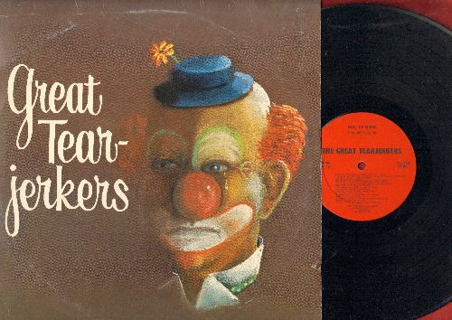 Great Tear-Jerkers - The Great Tear Jerkers: Raindrops, Soldier Boy, Mr. Blue, Tell Laura I Love Her, It's All In The Game, more! (vinyl LP rewcord, re-isue of vintage recordings) - EX8/VG7 - LP Records