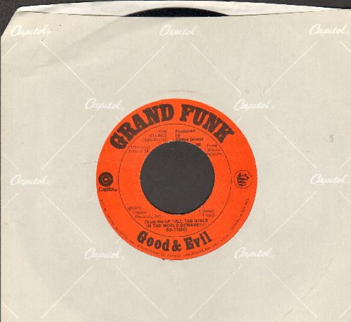 Grand Funk - Good & Evil/Bad Time (with Capitol company sleeve) - NM9/ - 45 rpm Records