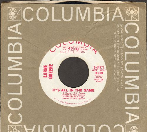 Greene, Lorne - It's All In The Game/The Perfect Woman (DJ advance pressing with Columbia company sleeve) - NM9/ - 45 rpm Records