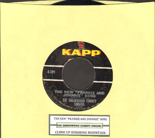 Greenwood County Singers - The New Frankie And Johnnie Song/Climb Up Sunshine Mountain (with juke box label) - EX8/ - 45 rpm Records
