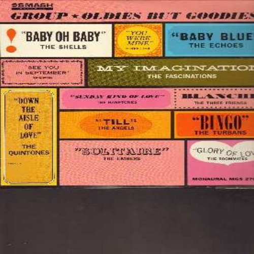Shells, Echoes, Embers, Turbans, Quintones, others - Group Oldies But Goodies: Baby Oh Baby, Bingo, Baby Blue, Glory Of Love, Sunday Kind Of Love, See You In September, You Wre Mine (Vinyl MONO LP record) - VG7/EX8 - LP Records