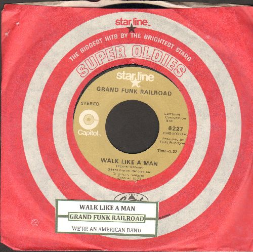 Grand Funk Railroad - Walk Like A Man/We're An Amerian Band (double-hit re-issue with juke box label and Capitol company sleeve) - NM9/ - 45 rpm Records