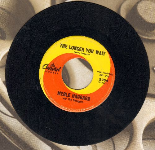 Haggard, Merle - The Longer You Wait/The Bottle Let Me Down - NM9/ - 45 rpm Records