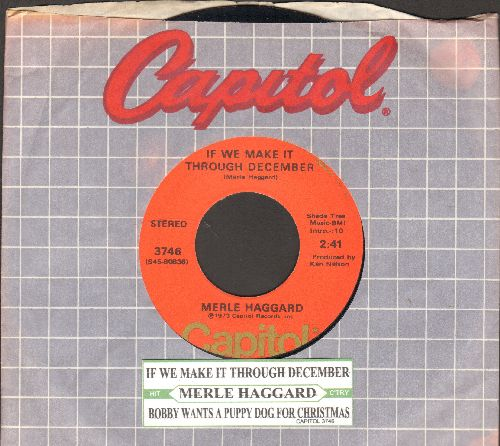Haggard, Merle - If We Can Make It Through December/Bobby Wants A Puppy Dog For Christmas (with juke box label and Capitol company sleeve) - EX8/ - 45 rpm Records