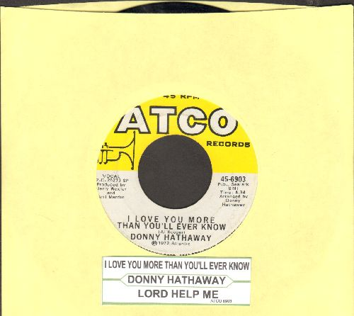 Hathaway, Donny - I Love You More Than You'll Ever Know/Lord Help Me (with juke box label) - EX8/ - 45 rpm Records