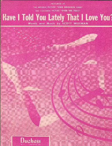 Nelson, Rick - Have I Told You Lately That I Love You - Vintage SHEET MUSIC for the Standard Love Ballad composed by Scott Wiseman, recorded by many artists, including Rick Nelson, Marty Robbins and others - NM9/ - Sheet Music