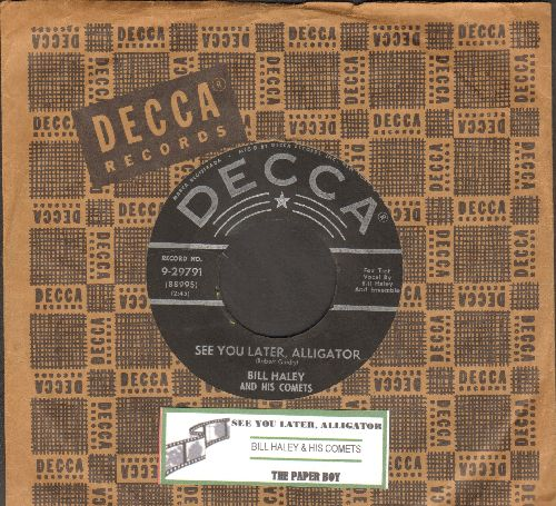 Haley, Bill & His Comets - See You Later, Alligator/The Paper Boy (with juke box label and vintage Decca company sleeve) - EX8/ - 45 rpm Records