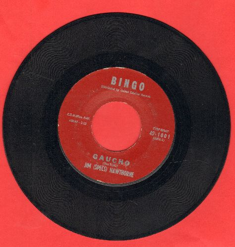 Hawthorne, Jim (Specs) - Gaucho/Walkin' To New Orleans - EX8/ - 45 rpm Records
