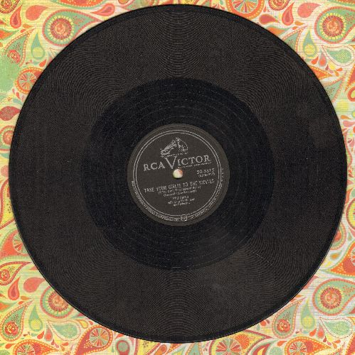 Harris, Phil - Take Your Girlie To The Movies (If You Can't Mke Love At Home)/I Know An Old Lady (10 inch 78 rpm record) - VG7/ - 78 rpm