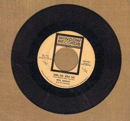 Harvey, Ron - Aba Da Aba Du/String Of Pearls (DJ advance pressing)(wol) - EX8/ - 45 rpm Records