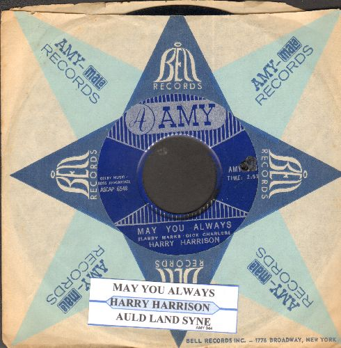 Harrison, Harry - May You Always/Auld Lang Syne (with juke box label and company sleeve) (bb) - EX8/ - 45 rpm Records