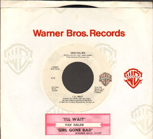 Van Halen - I'll Wait/Girl Gone Bad (with juke box label and company sleeve) - EX8/ - 45 rpm Records