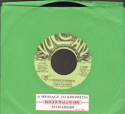 Hallmark, Roger - A Message To Khomeini/Maharishi (with juke box label) - NM9/ - 45 rpm Records