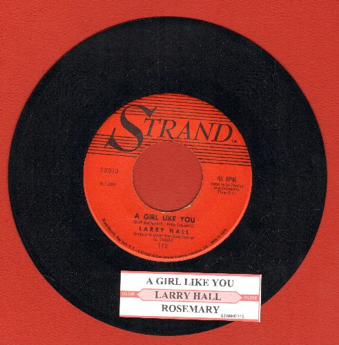 Hall, Larry - A Girl Like You/Rosemary (with juke box label) - NM9/ - 45 rpm Records