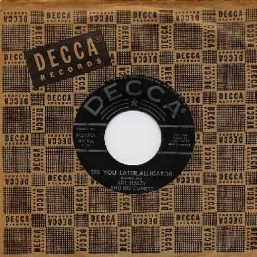 Haley, Bill & His Comets - See You Later, Alligator/The Paper Boy (star/lines label with Decca company sleeve) - EX8/ - 45 rpm Records