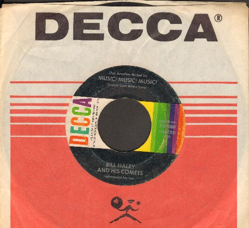 Haley, Bill & His Comets - Music! Music! Music! (Put Another Nickel In)/Strictly Instrumental (with Decca company sleeve) - VG6/ - 45 rpm Records