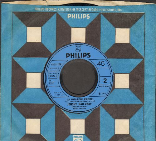 Hallyday, Johnny - La Premiere Pierre/Elle M'oublie (French Pressing, sung in French, with Philips company sleeve) - NM9/ - 45 rpm Records
