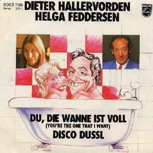 Hallervorden, Dieter & Helga Feddersen - Du, die Wanne ist voll (You're The One That I Want)/Disco Dussel (German Pressing with picture sleeve, German Parody of the Grease Hit) - NM9/EX8 - 45 rpm Records