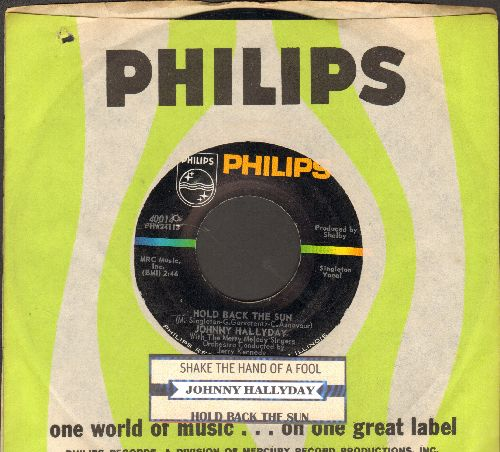 Hallyday, Johnny - Hold Back The Sun/Shake The Hand Of A Fool (with Philips company sleeve and juke box label) - EX8/ - 45 rpm Records