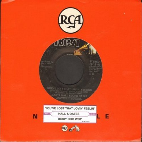 Hall & Oates - You've Lost That Lovin' Feeling/Diddy Doo Wop (I Hear The Voices) - EX8/ - 45 rpm Records
