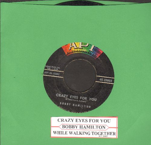 Hamilton, Bobby - Crazy Eyes For You (FANTASTIC Vintage Rock & Roll Sound!)/While Walking Together (Thinking Of Love) (with juke box label) - VG6/ - 45 rpm Records
