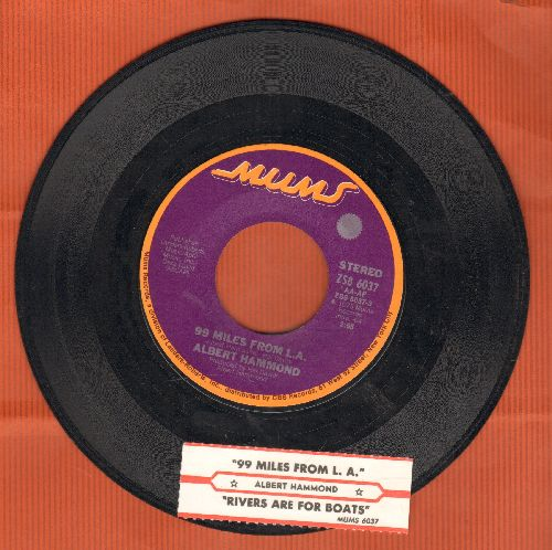 Hammond, Albert - 99 Miles From L.A./Rivers Are For Boats (with juke box label) - NM9/ - 45 rpm Records