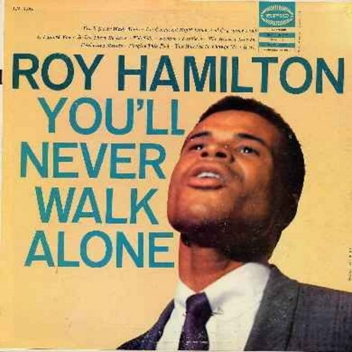 Hamilton, Roy - You'll Never Walk Alone: I'm Gonna Sit Right Down And Cry (Over You), Unchained Melody, Hurt, Ebb Tide, If I Loved You, Let There Be Love (Vinyl LP record) - EX8/VG7 - LP Records
