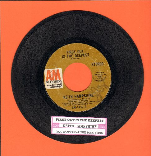 Hampshire, Keith - First Cut Is The Deepest/You Can't Hear The Song I Sing (with juke box label) - VG7/ - 45 rpm Records
