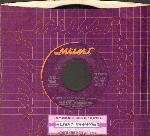 Hammond, Albert - It Never Rains In Southern California/Anyone Here In The Audience (with juke box label and RARE Mums company sleeve) - NM9/ - 45 rpm Records