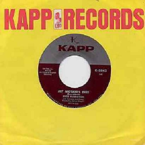 Hamilton, Russ - My Mother's Eyes (BEAUTIFUL TEAR-JERKER!)/I Had A Dream (with Kapp company sleeve) - NM9/ - 45 rpm Records