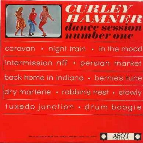 Hamner, Curley - Dance Session Number One: Drum Boogie, Tuxedo Junction, Night Train, In The Mood, Bernie's Tune, Dry Marterie (Vinyl MONO LP record, DJ advance copy) - NM9/NM9 - LP Records