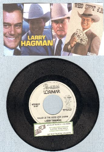 Hagman, Larry - Ballad Of The Good Luck Charm (RARE novelty record by TV's favorite villain -JR Ewing-, featuring the famous JR giggle! COLLECTOR'S ITEM! - double-A-sided DJ advance pressing with juke box label) - NM9/ - 45 rpm Records