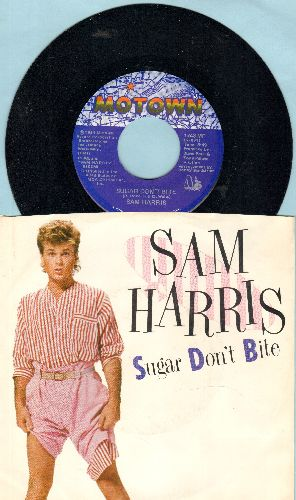 Harris, Sam - Sugar Don't Bite/You Keep Me Hangin' On with picture sleeve) - M10/NM9 - 45 rpm Records