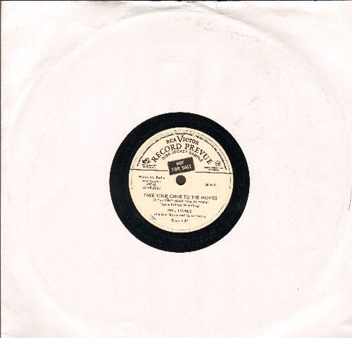Harris, Phil - Take Your Girlie To The Movies/I Know An Old Lady (10 inch 78 rpm record, DJ advance pressing with RCA company sleeve) - M10/ - 78 rpm