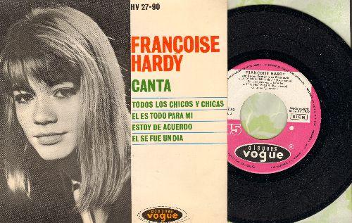 Hardy, Francoise - Francoise Hardy Canta: Todos Los Chicos Y Chicas/El Es Todo Para Ti/Estoy De Acuerdo/El Se Fue Un Dia (Vinyl EP record with picture cover, Spanish Pressing, sung in French) - NM9/EX8 - 45 rpm Records