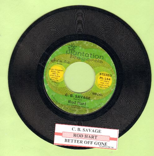Hart, Rod - C. B. Savage (HILARIOUS Gay-Themed Novelty)/Better Off Gone (with juke box label) - EX8/ - 45 rpm Records